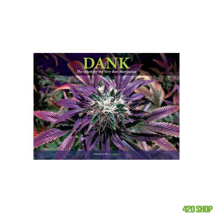 Dank: The Quest For The Best Marijuana